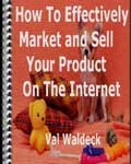 How To Effectively Market and Sell Your Product On The Internet
