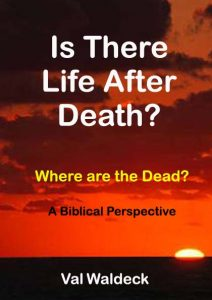 Biblical Doctrine: Is There Life After Death?