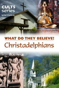What do Christadelphians believe?