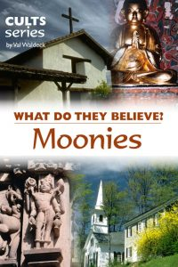 What do Moonies believe?