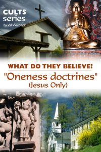Religion: Oneness Doctrines (Jesus Only): What Do They Believe?