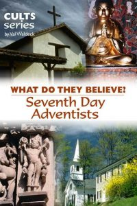 Religion: Seventh Day Adventists: What Do They Believe?