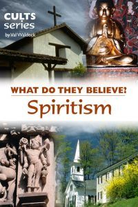 What do the Spiritism and Occult movements believe??
