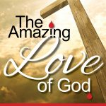 The Amazing Love of God