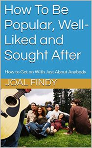How to be Popular, Well-liked, and Sought After Image